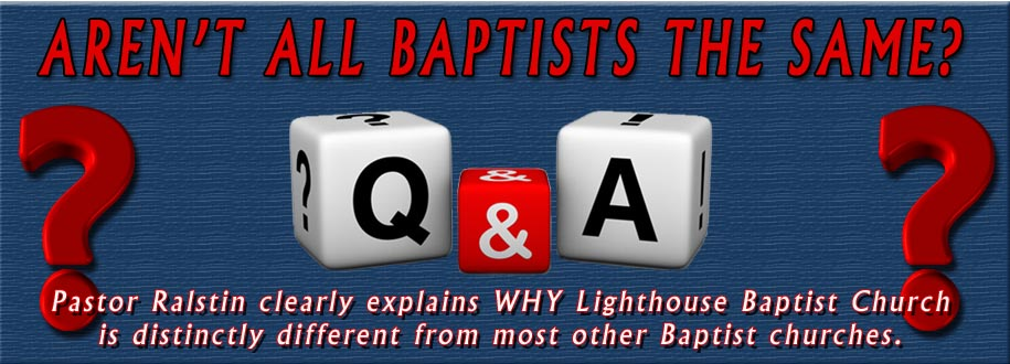 What makes Lighthouse Baptist Church distinctly different from most other Baptist churches?